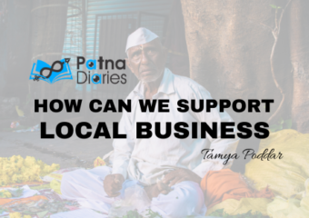 How can we support local business Patna Diaries