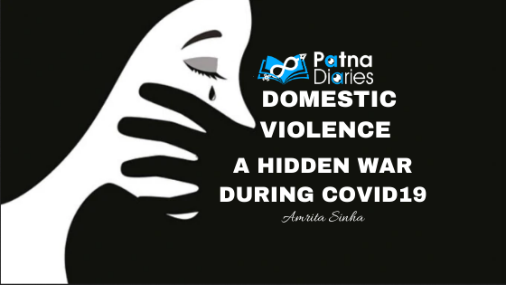 Domestic Violence A Hidden War During COVID-19 Patna Diaries