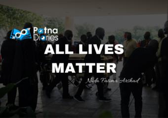 ALL LIVES MATTER Patna Diaries