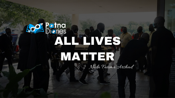 ALL LIVES MATTER Patna Diaries