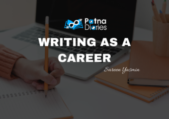 WRITING AS A CAREER Patna Diaries