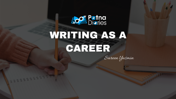 WRITING AS A CAREER Patna Diaries