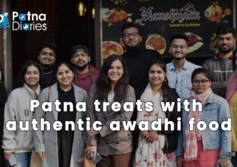 Patna treats with authentic awadhi food - Patna Diaries